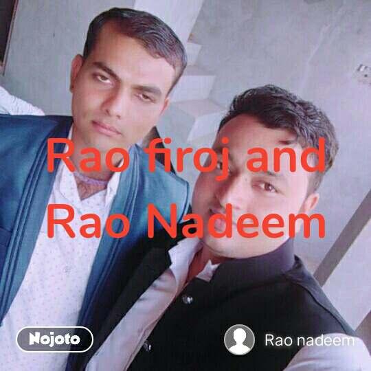 Rao firoj and Rao Nadeem