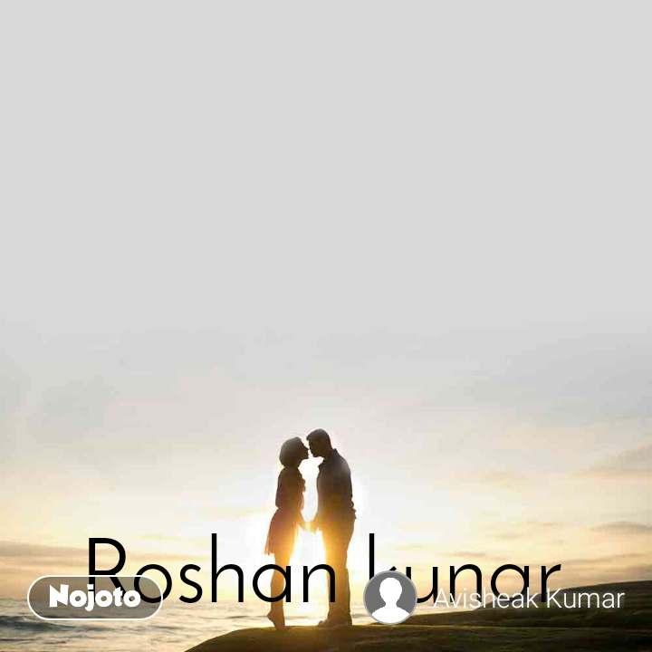 Roshan kunar