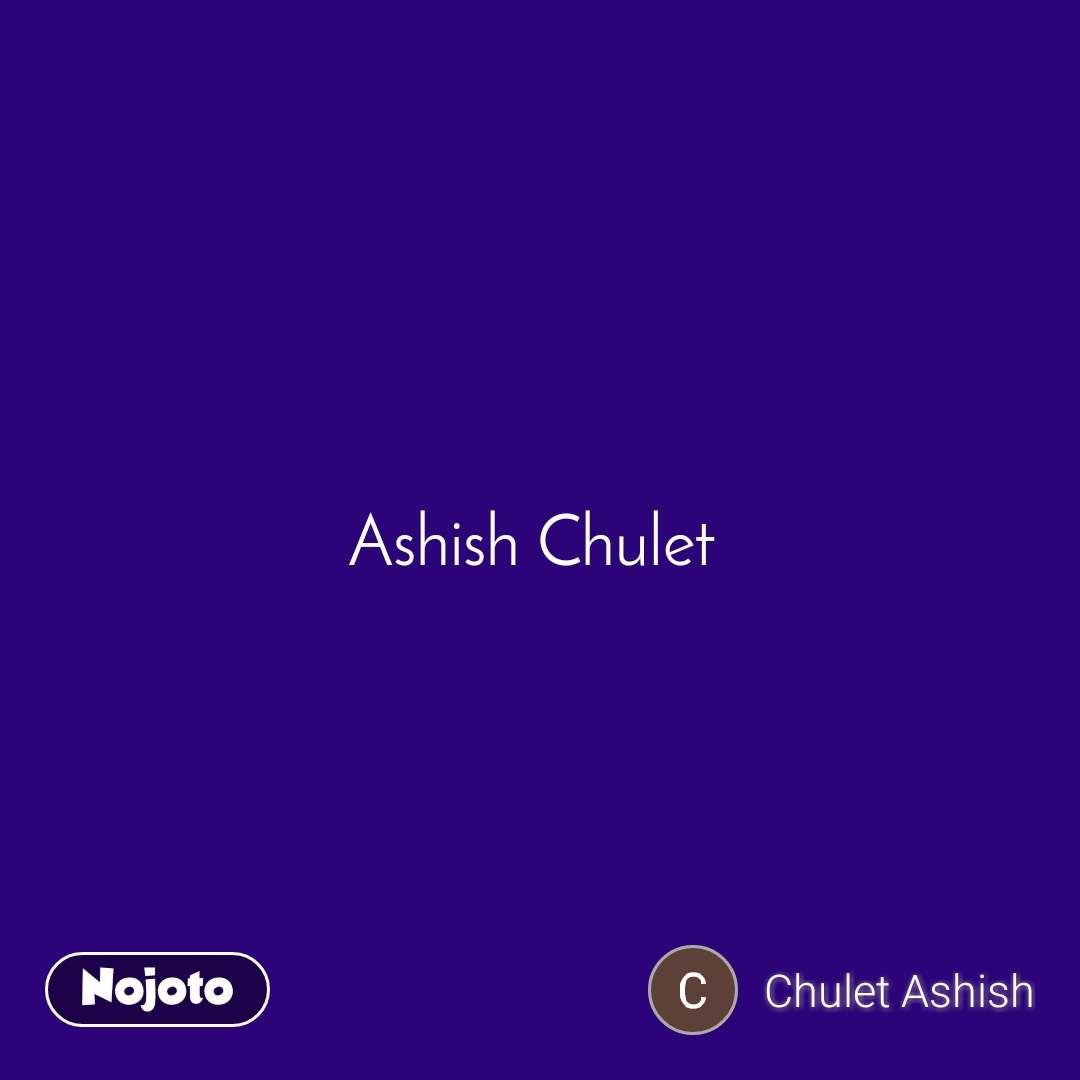 Ashish Chulet