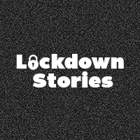 Lockdown Stories